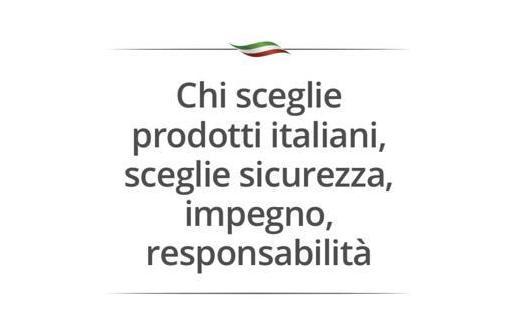 Chi sceglie prodotti italiani, sceglie sicurezza, impegno, responsabilità.